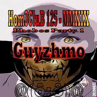 HomeCluB 125 Phobos Party 1 Guyzhmo MMXIX