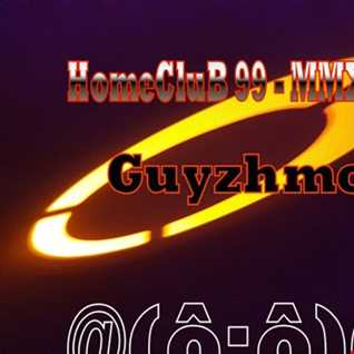 HomeCluB 99 Guyzhmo MMXIX