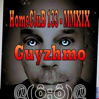 HomeCluB 133 Guyzhmo MMXIX