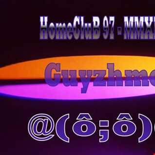 HomeCluB 97 Guyzhmo MMXIX