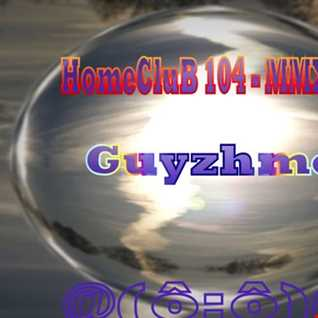 HomeCluB 104 Guyzhmo MMXIX