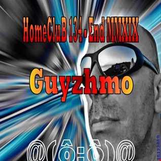HomeCluB 134 Guyzhmo MMXIX