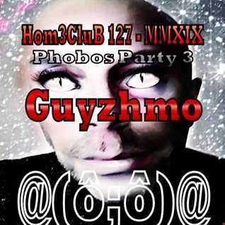 HomeCluB 127 Phobos Party 3 Guyzhmo MMXIX