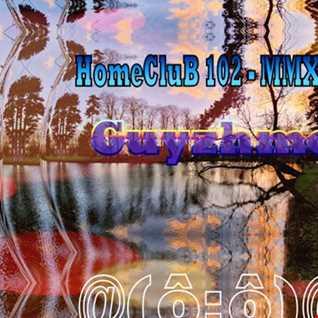 HomeCluB 102 Guyzhmo MMXIX