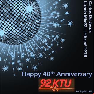 92KTU New York - 40th Anniversary / Lunch Break 92 Mix / Carlos De Jesus / Hits of 1978