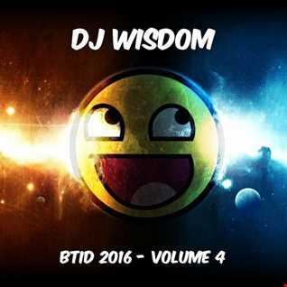 Dj Wisdom - BTID 2016 - Vol.4 (29.04.2016)