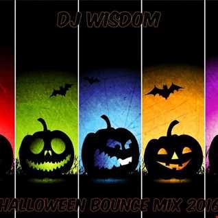 Dj Wisdom - Halloween Bounce Mix 2016