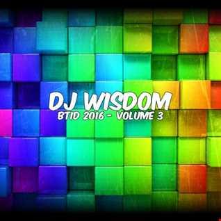 Dj Wisdom - BTID 2016 - Vol.3 (02.03.2016)