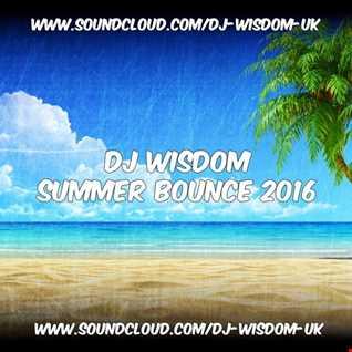 Dj Wisdom - Summer Bounce 2016
