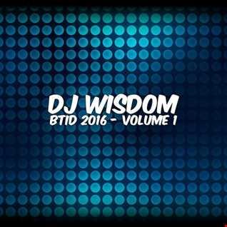 Dj Wisdom - BTID 2016 - Vol.1 (09.01.2016)