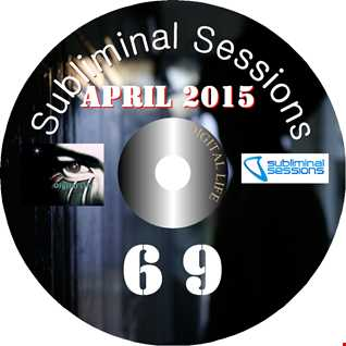 Digital Life   Subliminal Sessions 69 (April 2015)