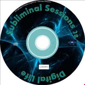 Digital Life   Subliminal Sessions 28 (March 2013)