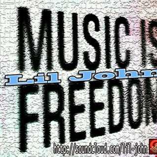 Lil John   Music  Is Freedom    Pt 2