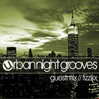 Urban Night Grooves 33 - Guestmix by Fizzikx