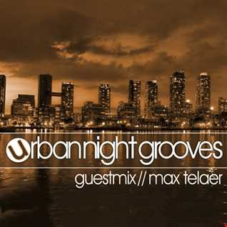 Urban Night Grooves 44  - Guestmix by Max Telaer
