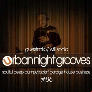 Urban Night Grooves 86 Guestmix by Will Sonic (15 07 2018)