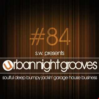 Urban Night Grooves 84 by S.W. (01 07 2018)