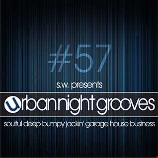 Urban Night Grooves 57 by S.W. *Soulful Deep Bumpy Jackin' Garage House Business*