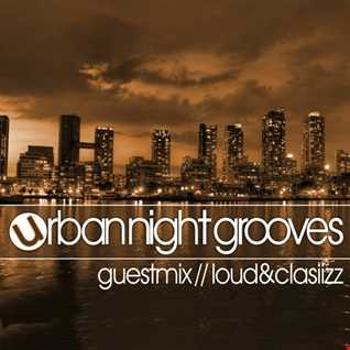 Urban Night Grooves 43 - Guestmix by Loud&Clasiizz