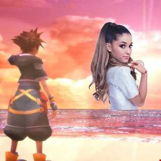 Into your Sanctuary - Ariana Grande vs Kingdom hearts
