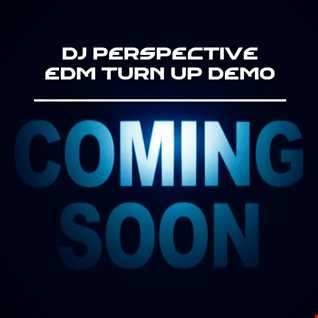EDM Turn Up Demo