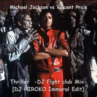 Michael Jackson vs Vincent Price - Thriller -DJ Flight Club Mix-[DJ HIROKO Immotal Edit]