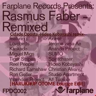 Rasmus Faber Feat. Clara Mendes - Cidade Oposta -Hideo Kobayashi remix-[HARUKI#JP OTOME Lounge Edit]
