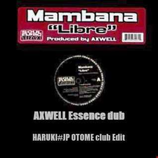 Mambana - Libre  -AXWELL Essence dub-[HARUKI#JP OTOME club Edit]