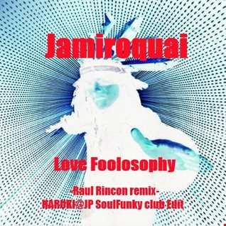 Jamiroquai - Love Foolosophy -Raul Rincon remix-[HARUKI@JP SoulFunky club Edit]