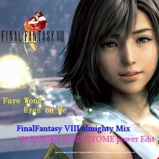 Faye Wong - Eyes On Me -FinalFantasy VIII almighty Mix-[HARUKI#JP JCBD OTOME power Edit]