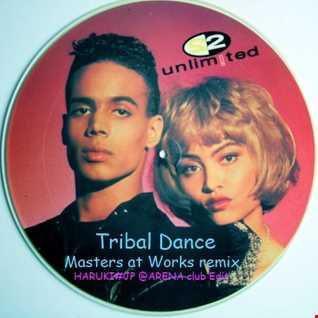 2 Unlimited - Tribal Dance -Masters at Works remix-[HARUKI#JP @ARENA club Edit]