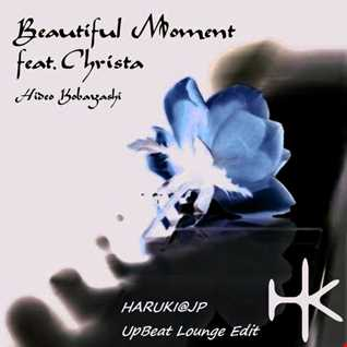 HIDEO KOBAYASHI Feat. Christa - Beautiful Moment -Original Floor Mix-[HARUKI@JP UpBeat Lounge Edit]