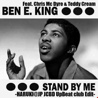 Ben E. King Feat. Chris Mc Dyre x Teddy Cream - Stand By Me[HARUKI@JP JCBD UpBeat club Edit]