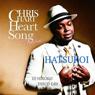 Chris Hart - 初恋 -村下孝蔵cover-[DJ HIROKO disco house Edit]