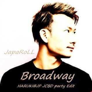 JapaRoLL - Broadway [HARUKI@JP JCBD party Edit]