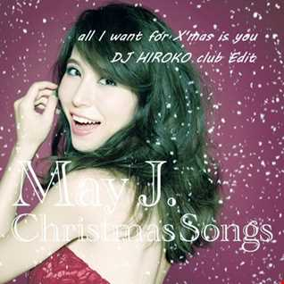 May J. vs DAISHI DANCE - all I want for Xmas is you [DJ HIROKO club Edit]
