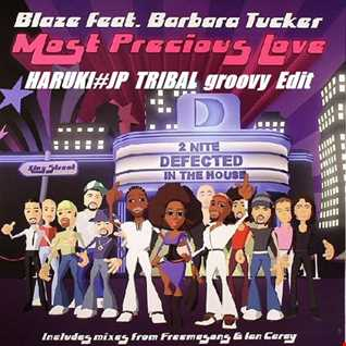 Blaze Feat. Barbara Tucker - Most Precious Love -Ian Carey club Mix-[HARUKI#JP TRIBAL groovy Edit]
