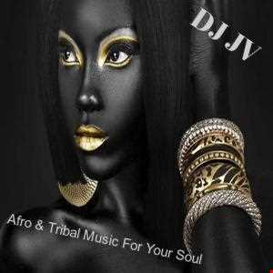 Afro & Tribal Music For Your Soul