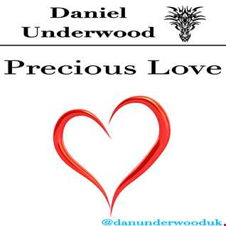 Daniel Underwood   Precious Love (Digging Deep Mix)
