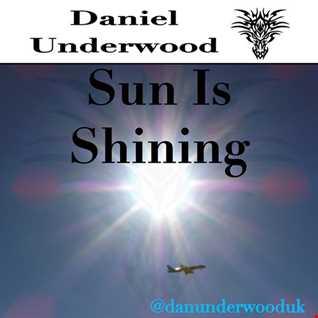Daniel Underwood Sun Is Shining
