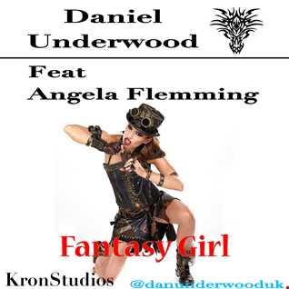 Daniel Underwood Feat Angela Flemming   Fantasy Girl (Deeper Mix)