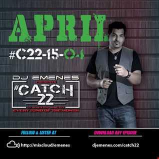 #Catch22 (Episode 15-04) April 2015 by DJ EMENES