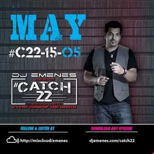 #Catch22 (Episode 15-05) May 2015 by DJ EMENES