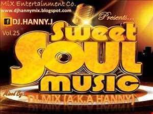DJ.MIX (A.K.A HANNY )   SWEET SOUL MUSIC   VOL.25