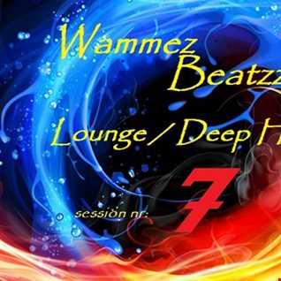 Wammez Beatzz Lounge - Deep House Session nr 7