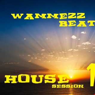 Wammezz Beatzz House Session Vol 15