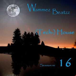 Wammez Beatzz (Tech-) House Session Volume 16
