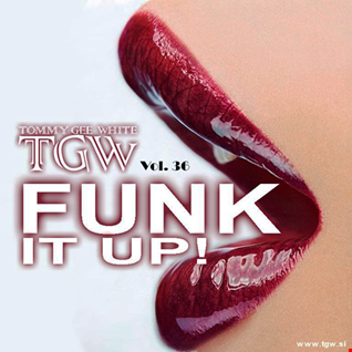Tommy Gee White - Funk It Up! Vol. 36