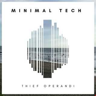 Minimal Tech (mix by thief operandi)