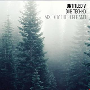 Untitled V (dub techno mix)
